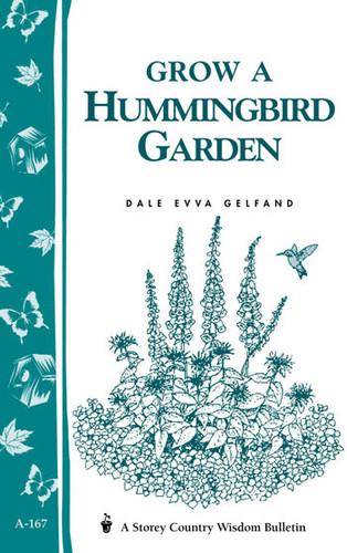 Grow A Hummingbird Garden by Dale Evva Gelfand