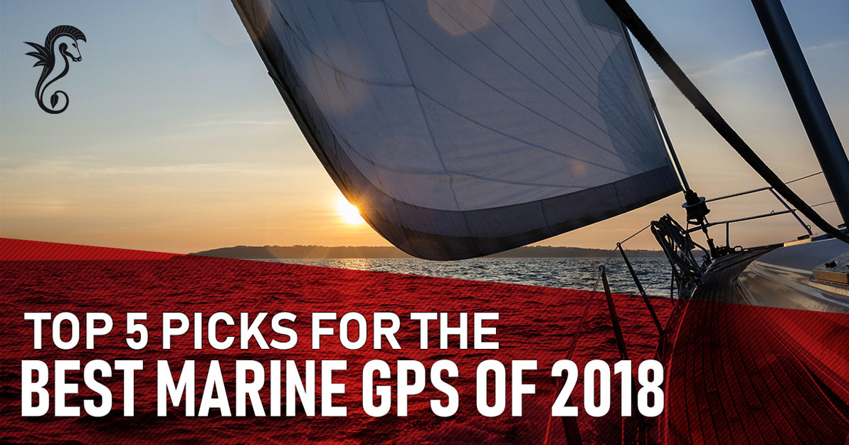 Top 5 Picks for the Best Marine GPS of 2018