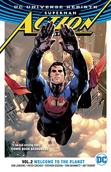 Superman Action Comics Vol 02 Welcome To The Planet (REBIRTH)