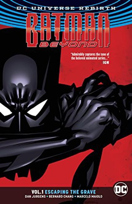 Batman Beyond Vol 01 Escaping The Grave (REBIRTH)