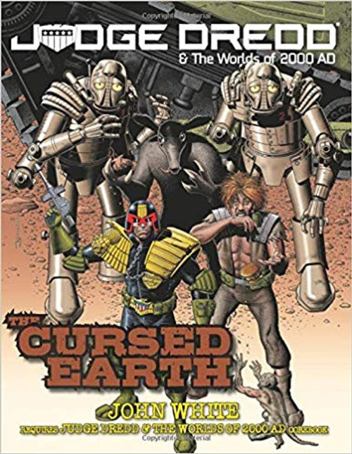 The Cursed Earth: Judge Dredd & The Worlds Of 2000 Ad Roleplaying Game