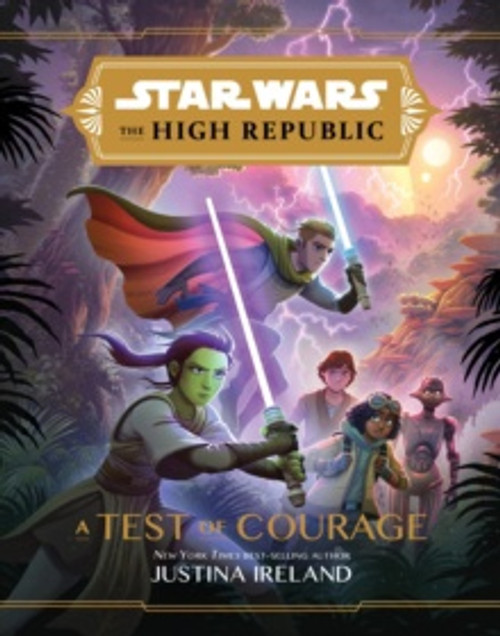 Star Wars The High Republic: A Test Of Courage