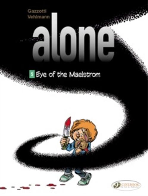 Alone Vol. 5: Eye of the Maelstrom