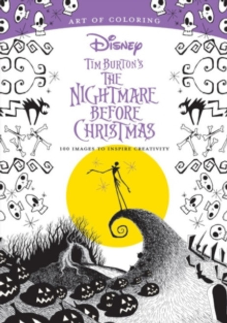 Art Of Coloring: Tim Burton's The Nightmare Before Christmas : 100 Images to Inspire Creativity