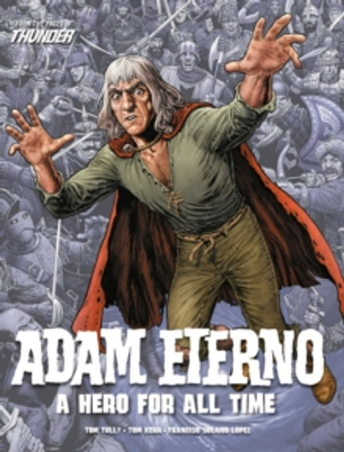 Adam Eterno: A Hero For All Time : From the Pages of Thunder