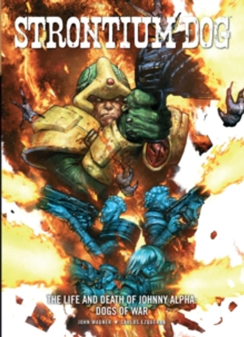 Strontium Dog: Dogs of War : Life and Death of Johnny Alpha 2