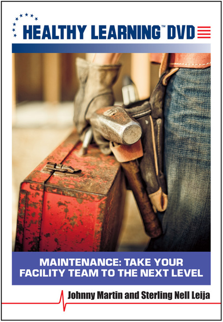 Maintenance: Take Your Facility Team to the Next  Level