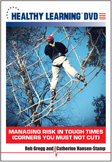 Managing Risk in Tough Times (Corners You Must Not Cut)