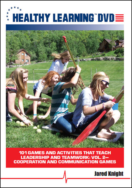 101 Games and Activities that Teach Leadership and Teamwork: Vol. #2-Cooperation and Communication Games