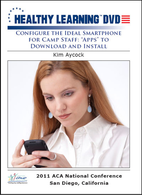 """Configure the Ideal Smartphone for Camp Staff: """"Apps"""" to Download and Install"""