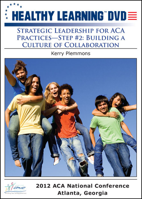 Strategic Leadership for ACA Practices-Step #2: Building a Culture of Collaboration