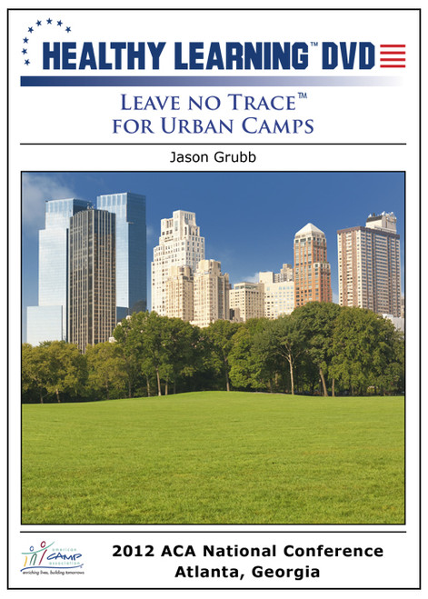 "Leave No Traceâ""¢ for Urban Camps"