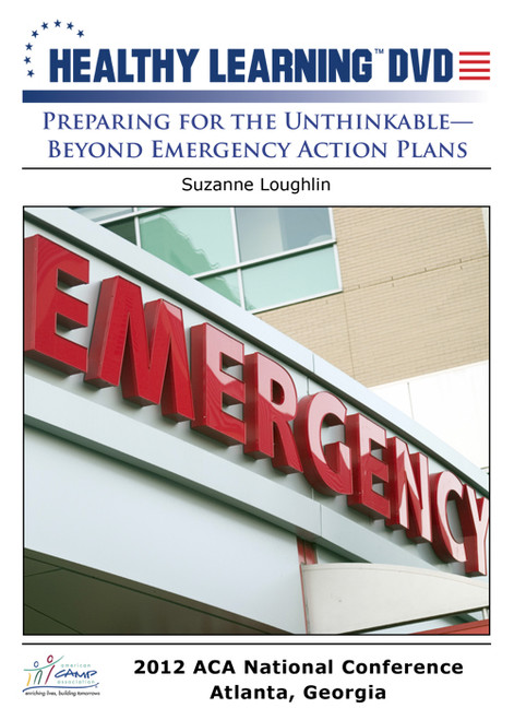 Preparing for the Unthinkable-Beyond Emergency Action Plans