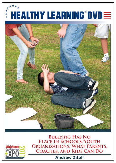Bullying Has No Place in Schools/Youth Organizations: What Parents, Coaches, and Kids Can Do