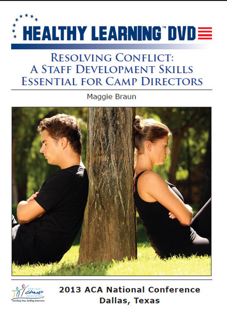 Resolving Conflict: A Staff Development Skills Essential for Camp Directors