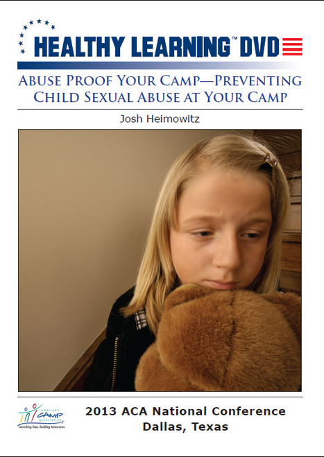 Abuse Proof Your Camp-Preventing Child Sexual Abuse at Your Camp