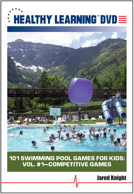 101 Swimming Pool Games for Kids: Vol. #1-Competitive Games