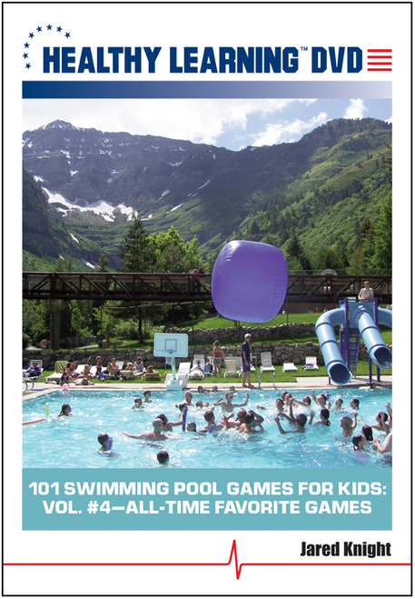 101 Swimming Pool Games for Kids: Vol. #4-All-Time Favorite Games