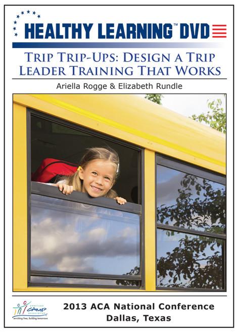 Trip Trip-Ups: Design a Trip Leader Training That Works
