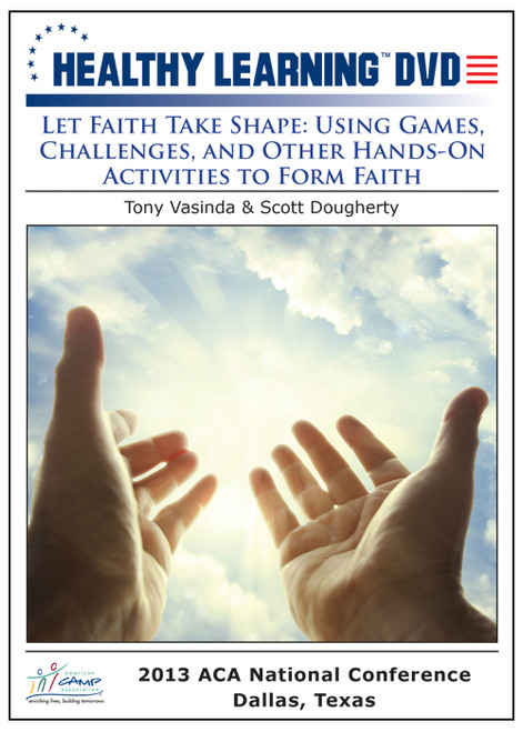Let Faith Take Shape: Using Games, Challenges, and Other Hands-On Activities to Form Faith