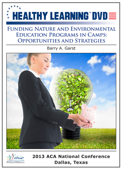 Funding Nature and Environmental Education Programs in Camps: Opportunities and Strategies