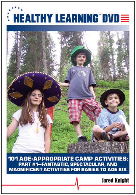 101 Age-Appropriate Camp Activities: Part #1-Fantastic, Spectacular, and Magnificent Activities for Babies to Age Six
