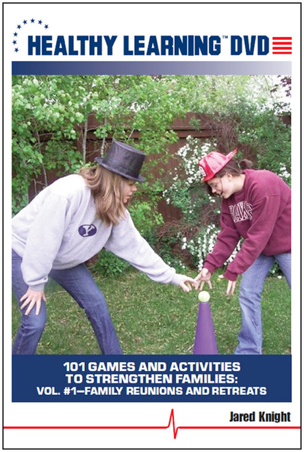 101 Games and Activities to Strengthen Families: Vol. #1-Family Reunions and Retreats