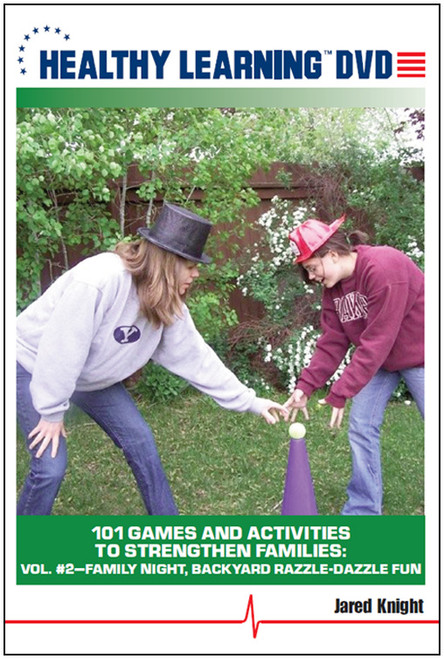 101 Games and Activities to Strengthen Families: Vol. #2-Family Night, Backyard Razzle-Dazzle Fun