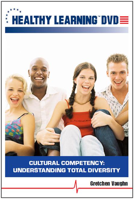 Cultural Competency: Understanding Total Diversity