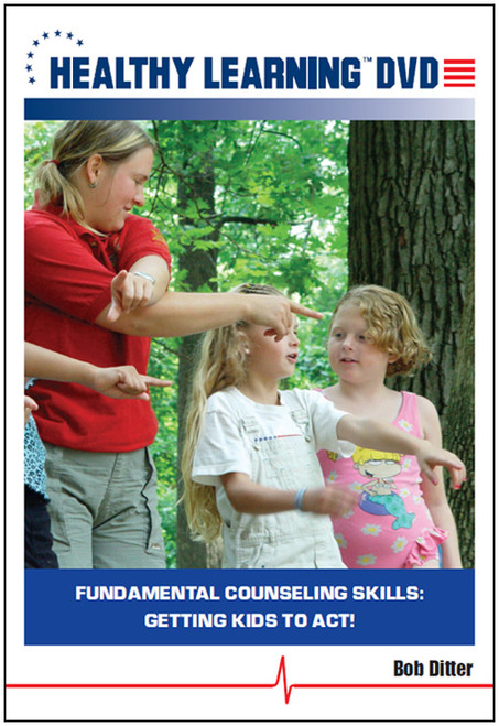Fundamental Counseling Skills: Getting Kids to Act!