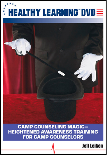 Camp Counseling Magic-Heightened Awareness Training for Camp Counselors