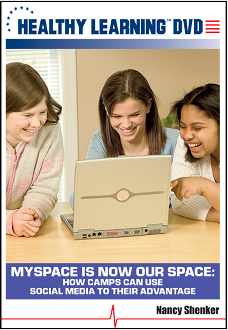 MySpace is Now Our Space: How Camps Can Use Social Media to Their Advantage