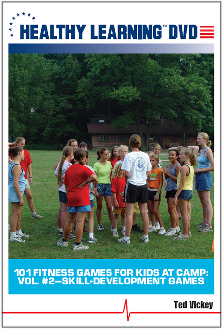 101 Fitness Games for Kids at Camp: Vol. #2-Skill-Development Games
