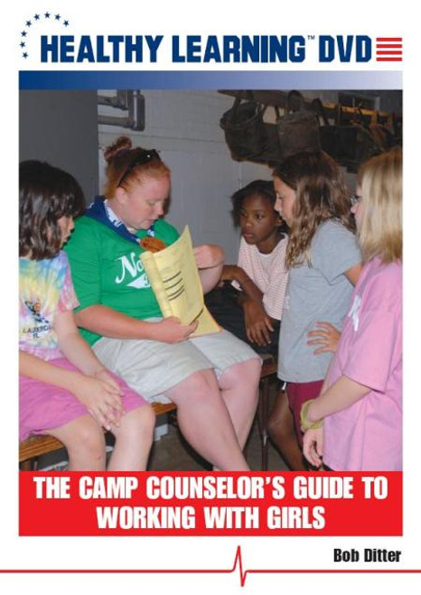 The Camp Counselor`s Guide to Working With Girls