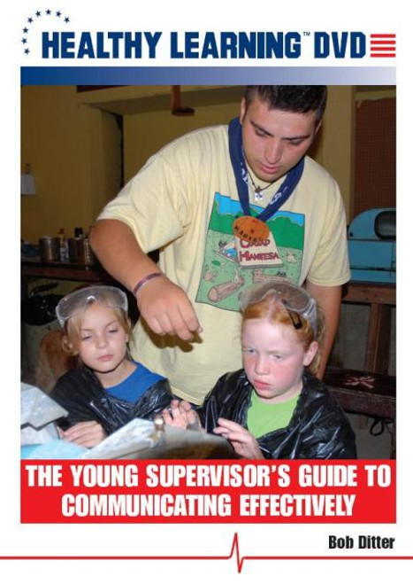 The Young Supervisor`s Guide to Communicating Effectively