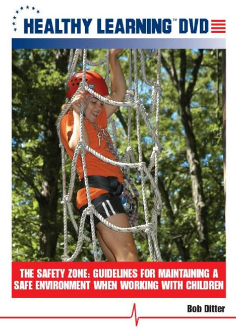 The Safety Zone: Guidelines for Maintaining a Safe Environment When Working With Children