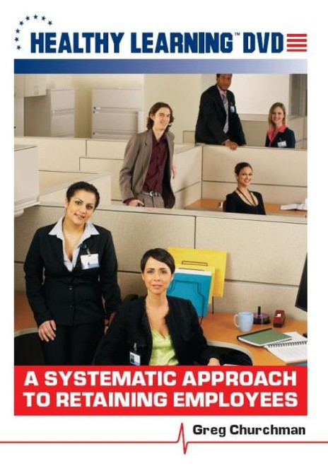 A Systematic Approach to Retaining Employees