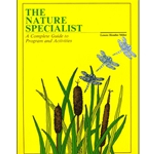 The Nature Specialist: A Complete Guide to Programs and Activities