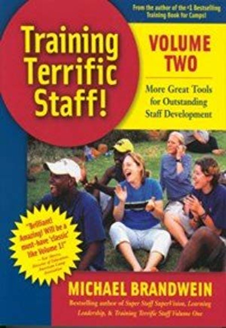 Training Terrific Staff! Volume 2: More Great Tools for Outstanding Staff Development (Volume 2)