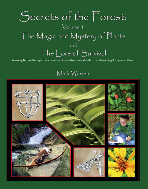 Secrets of the Forest Volume 1: The Magic and Mystery of Plants and The Lore Of Survival