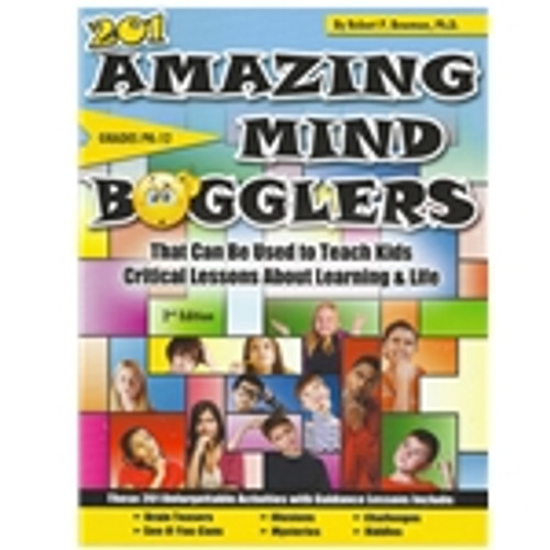 201 Amazing Mind Bogglers That Can Be Used to Teach Kids Critical Lessons About Learning & Life