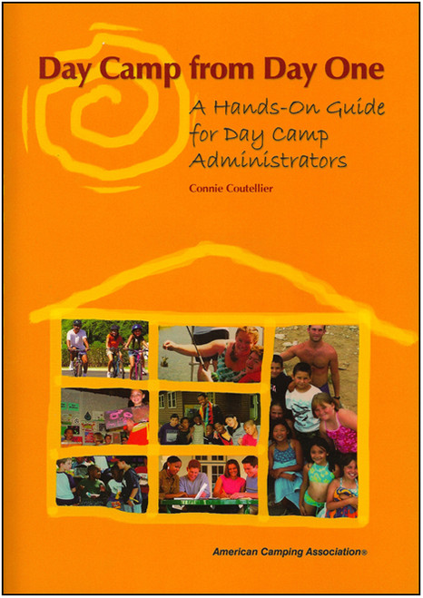 Day Camps from Day One: A Hands-On Guide for Day Camp Administration