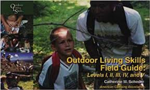 Outdoor Living Skills Field Guide: Levels I,II,III,IV, and V