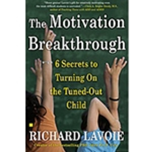 The Motivation Breakthrough - 6 Secrets to turning On the Tuned-Out Child