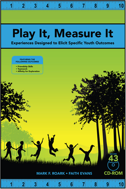 Play It, Measure It: Experiences Designed to Elicit Specific Youth Outcomes