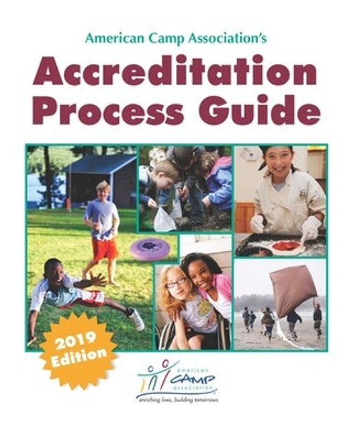 American Camp Association's Accreditation Process Guide (2019 Edition)