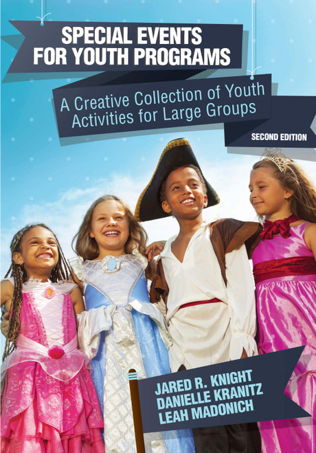 Special Events for Youth Programs: A Creative Collection of Youth Activities for Large Groups (Second Edition)