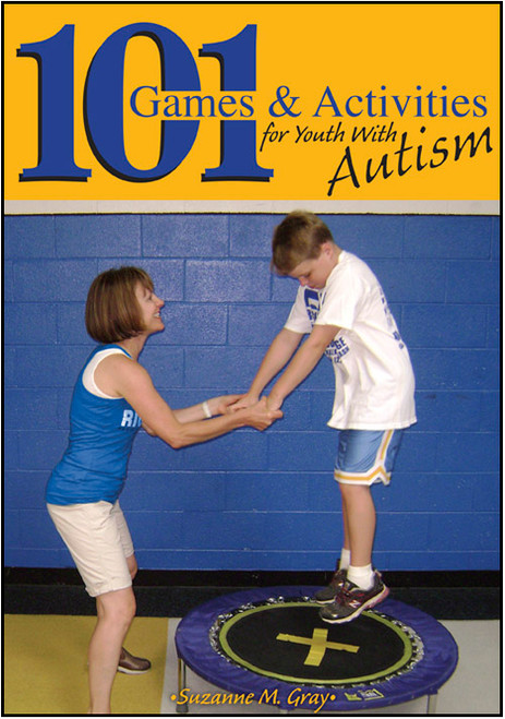 101 Games & Activities for Youth With Autism