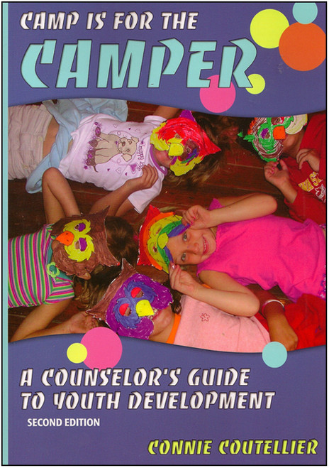 Camp Is for the Camper: A Counselor's Guide to Youth Development (2nd Edition) - E-Pub