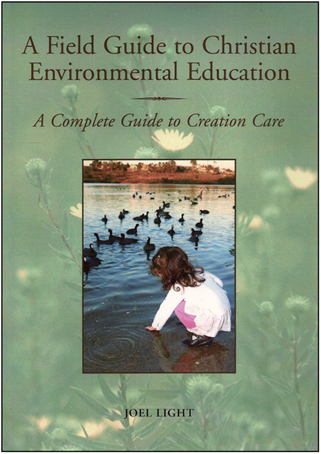 Field Guide to Christian Environmental Education: A Complete Guide to Creation Care - E-Pub